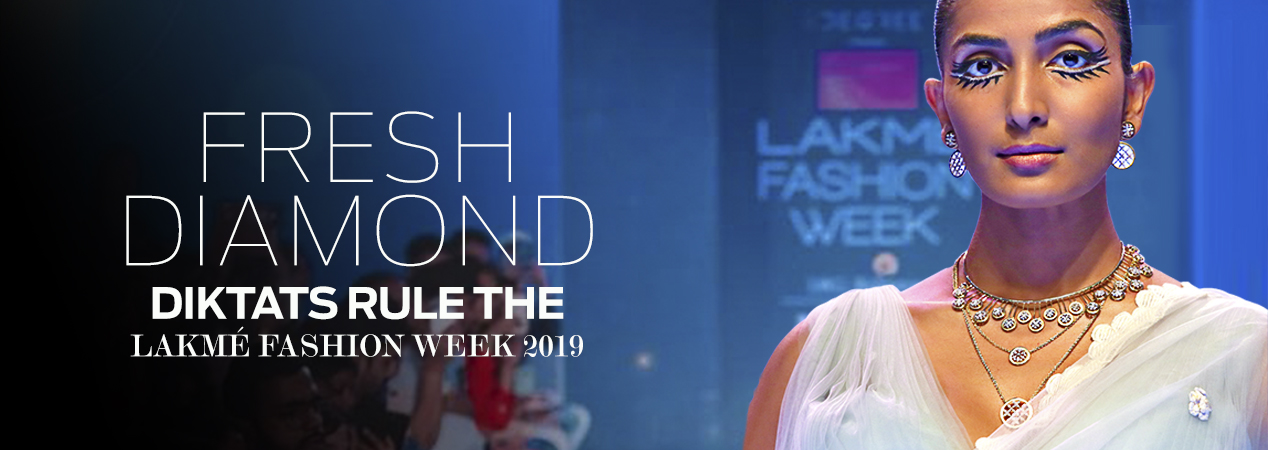 Fresh-Diamond-Diktats-Rule-the-Lakme-Fashion-Week-2019
